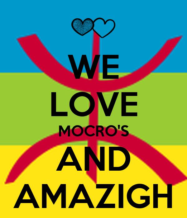 WE LOVE MOCROS AND AMAZIGH