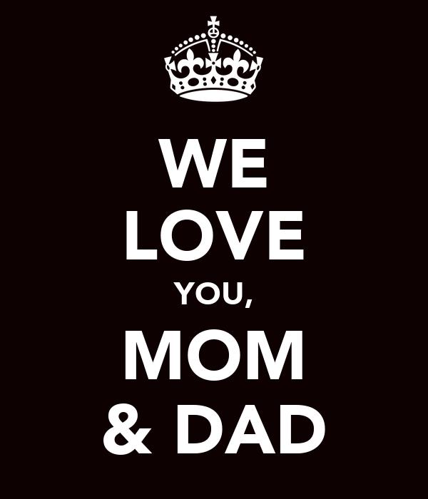 We Love You Mom Dad Poster Aria Keep Calm O Matic