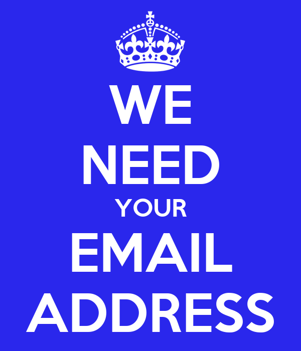 we need your email address keep calm and carry on image
