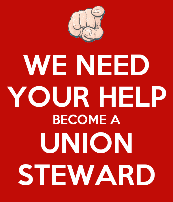 WE NEED YOUR HELP BECOME A UNION STEWARD Poster | bonika ...