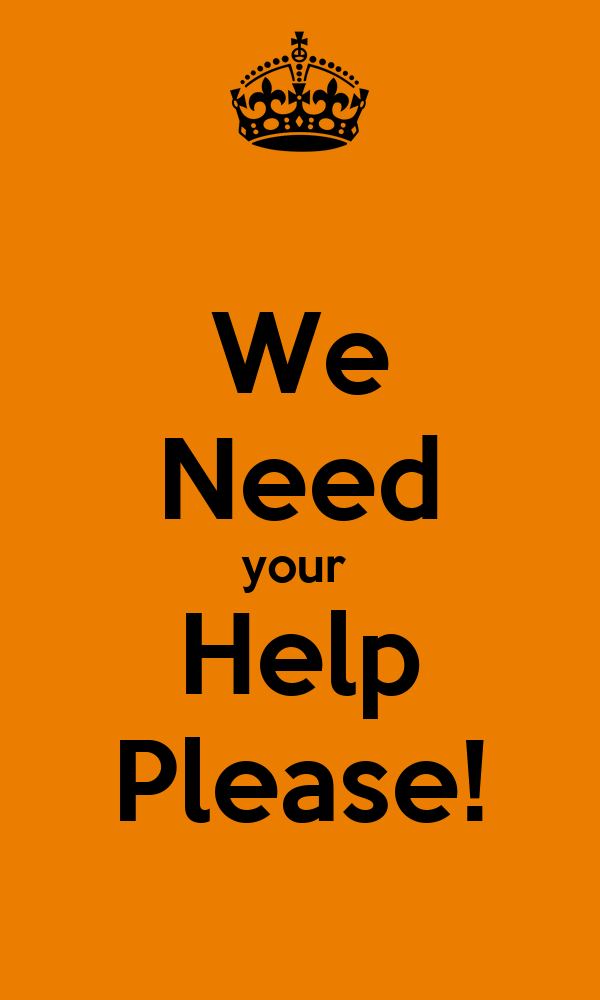 We Need Your Help Please  Poster