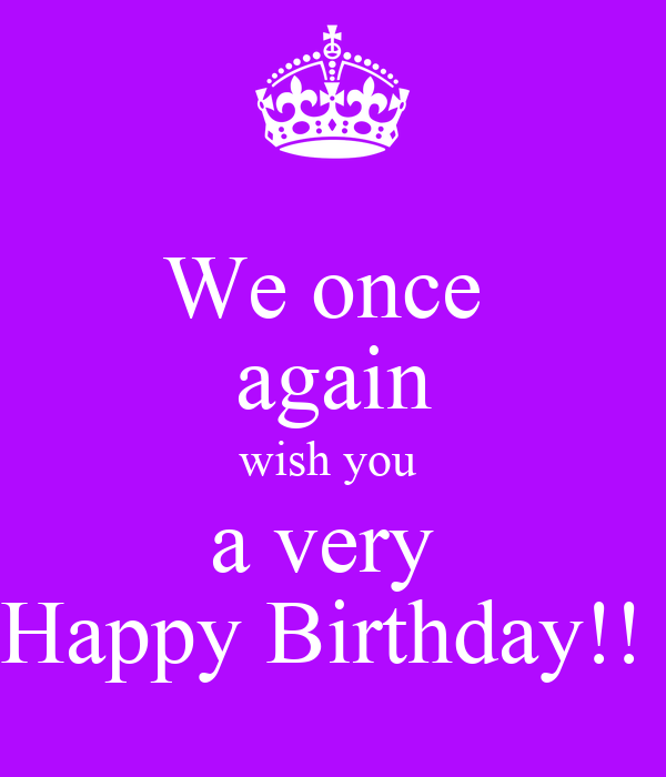 We Once Again Wish You A Very Happy Birthday Poster Happy Birthday Wish You A