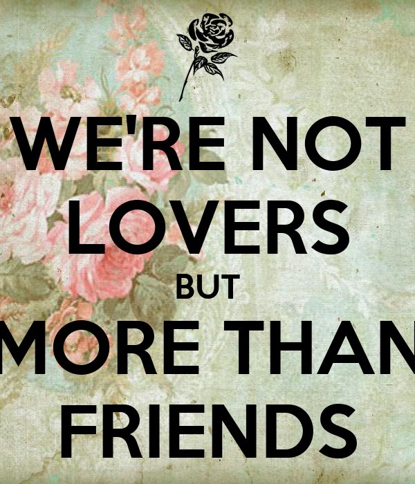 Are we lovers or just friends