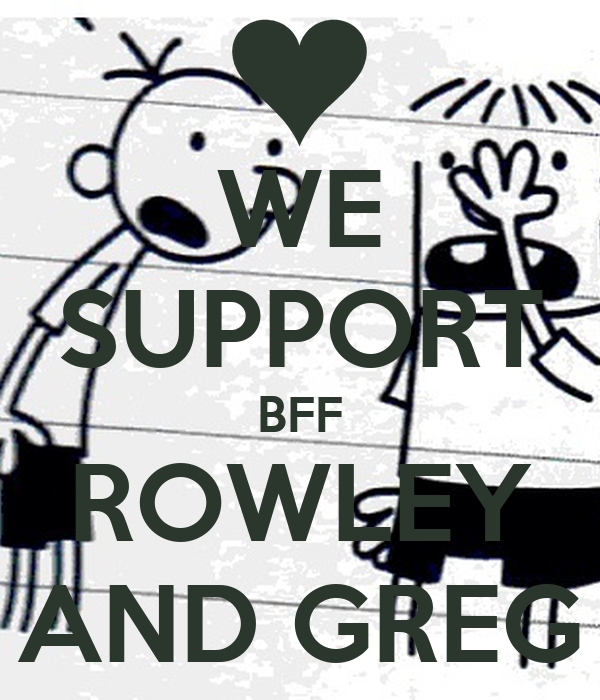 we support bff rowley and greg keep calm and carry on image generator. Black Bedroom Furniture Sets. Home Design Ideas