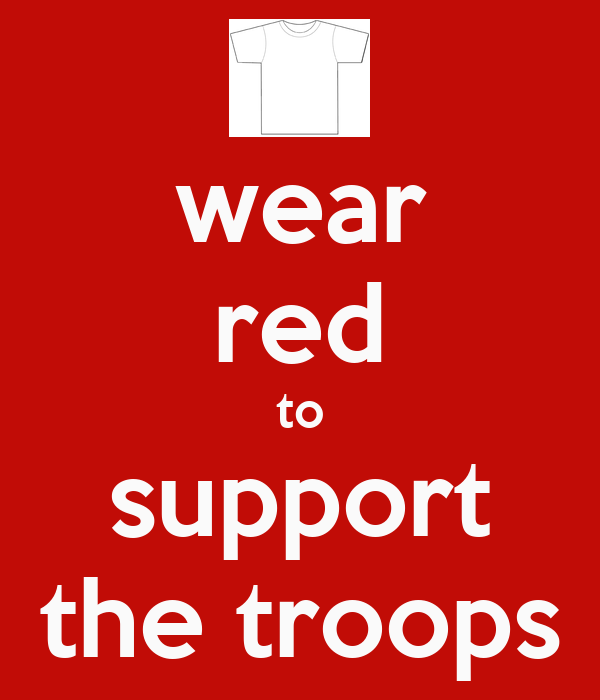 Support Our Troops Wear Red on Fridays Wear Red to Support The Troops