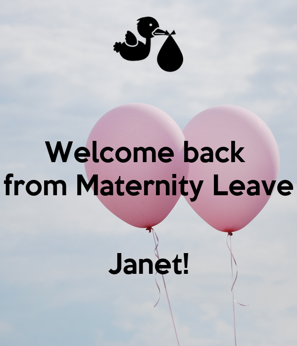Welcome Back From Maternity Leave Janet Poster Lisa Keep Calm O