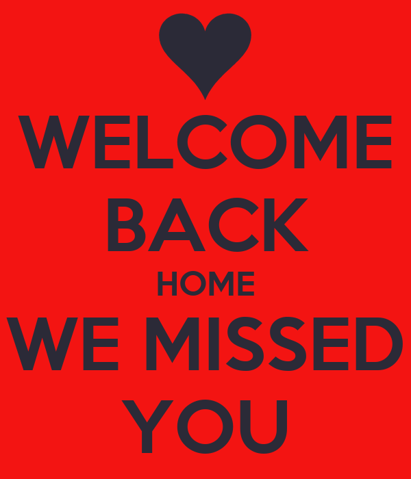 welcome back home we missed you poster flah keep calm