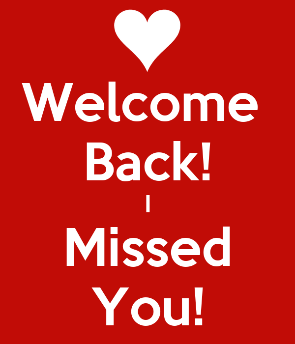 Welcome Back! I Missed You! Poster | Nicolas | Keep Calm-o-Matic
