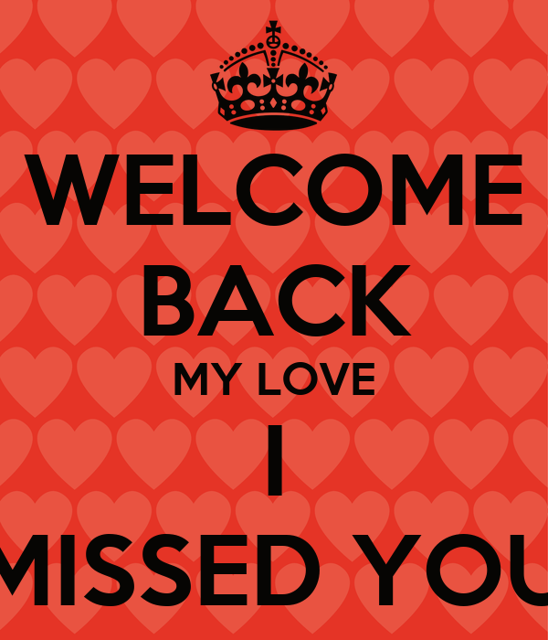 WELCOME BACK MY LOVE I MISSED YOU Poster | Denise | Keep