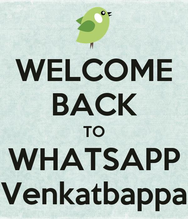 WELCOME BACK TO WHATSAPP Venkatbappa - KEEP CALM AND CARRY