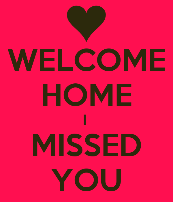 welcome home i missed you poster p keep calm o matic