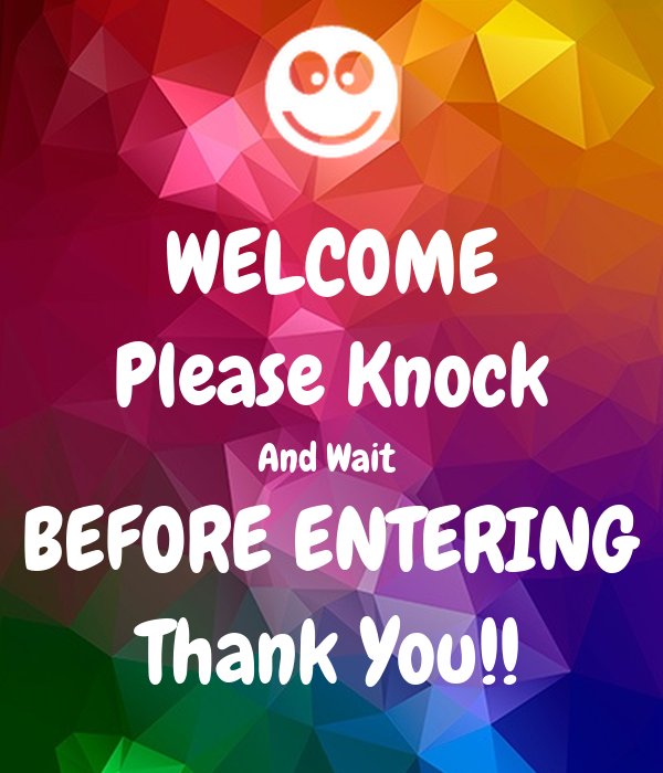 WELCOME Please Knock And Wait BEFORE ENTERING Thank You!! Poster | Ms ...