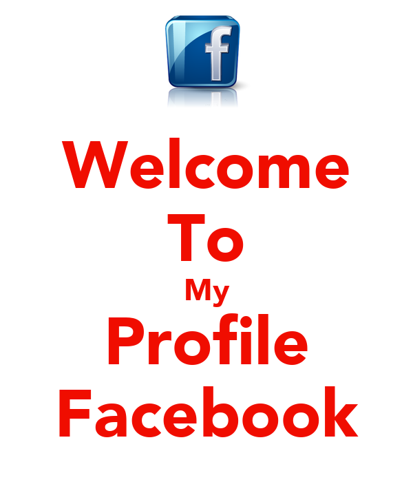 Welcome To My Profile Facebook - KEEP CALM AND CARRY ON ...