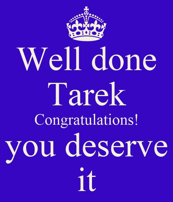 Well done tarek congratulations you deserve it poster ujuju well done tarek congratulations you deserve it altavistaventures Choice Image