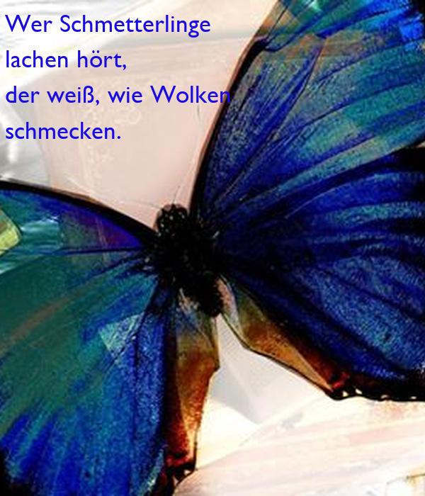 Wer Schmetterlinge Lachen Hort Der Weiss Wie Wolken Schmecken Poster Jk2202 Keep Calm O Matic