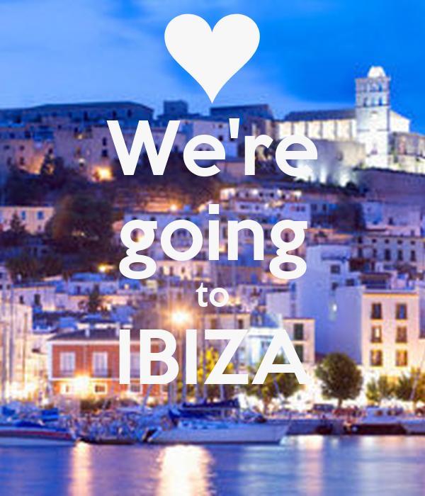 WeRe Going To Ibiza