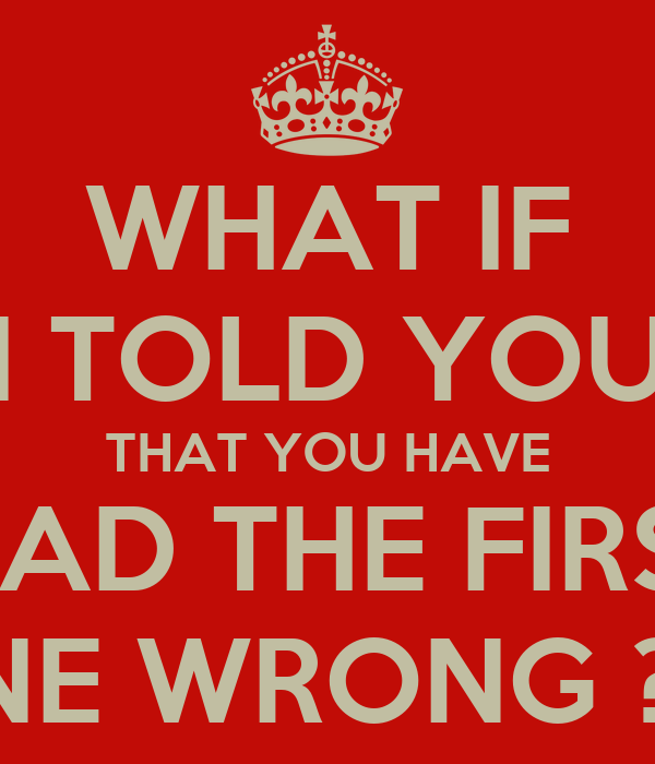 What if i told you that you have read the first line wrong poster