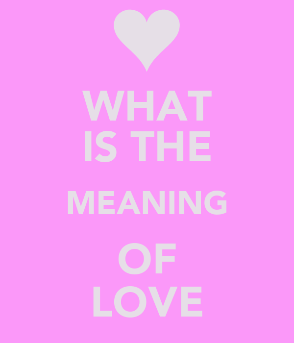 What Is Meaning Of Love