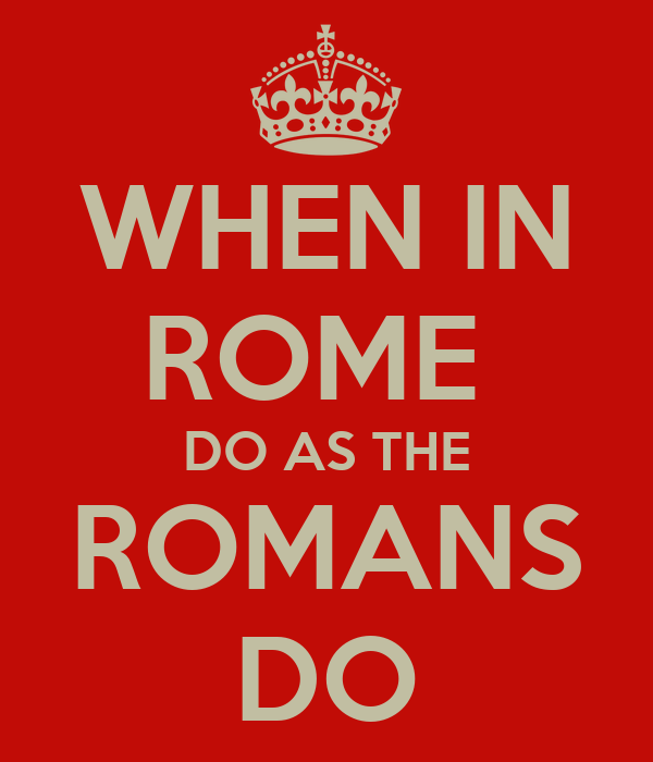 when in rome do as the romans do poster max keep calm