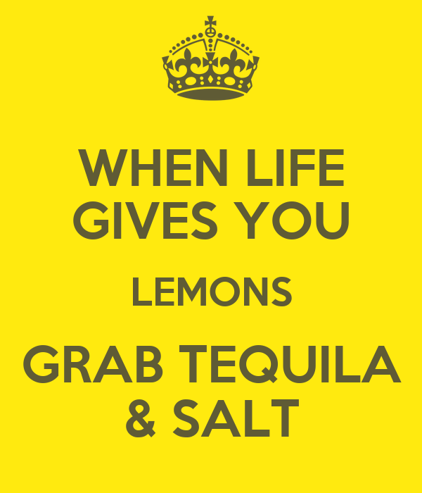 when life gives you lemons you