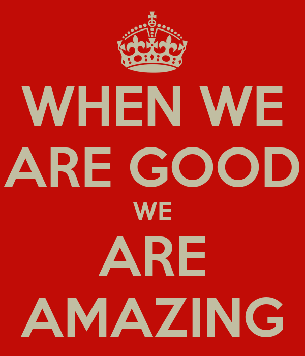 When We Are Good We Are Amazing Poster Dave Keep Calm