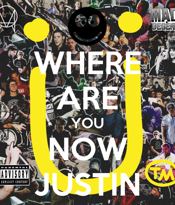 WHERE ARE YOU NOW JUSTIN Poster | H | Keep Calm-o-Matic