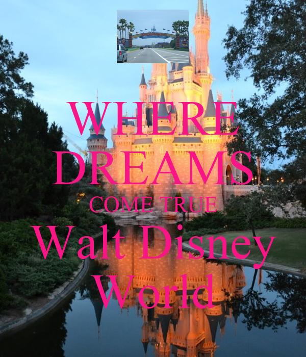 Walt disney world where dreams come true
