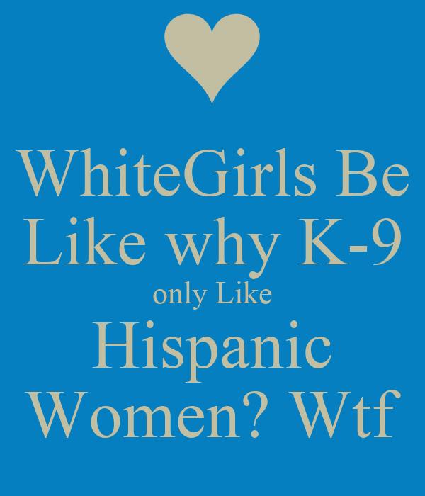I love hispanic girls