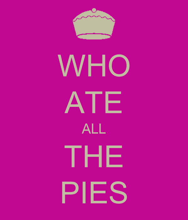 who ate all the pies poster jo and co keep calm o matic. Black Bedroom Furniture Sets. Home Design Ideas