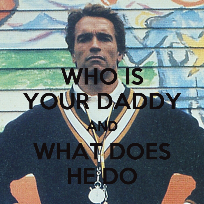 WHO IS YOUR DADDY AND WHAT DOES HE DO Poster   SAM   Keep ...
