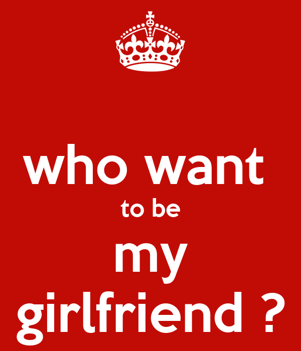 Who Want To Be My Girlfriend Poster Ronalldo Keep Calm O Matic