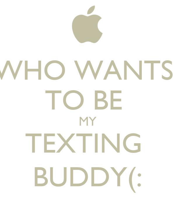 Texting buddy