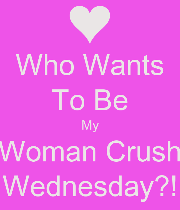 Funny Woman Crush Wednesday Meme : Women crush wednesday quotes funny quotesgram