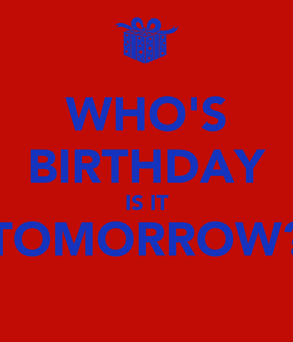 your birthday is tomorrow quotes quotesgram