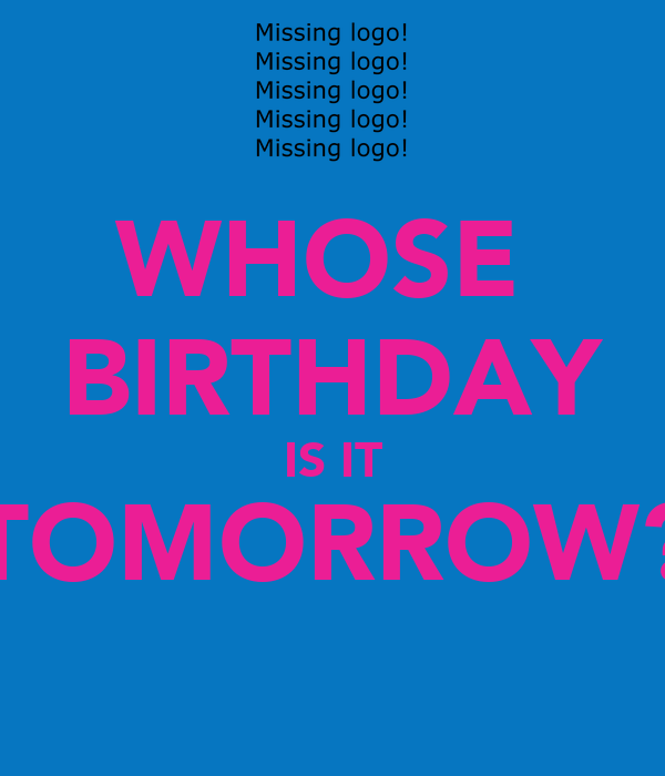 whose birthday is it tomorrow  poster