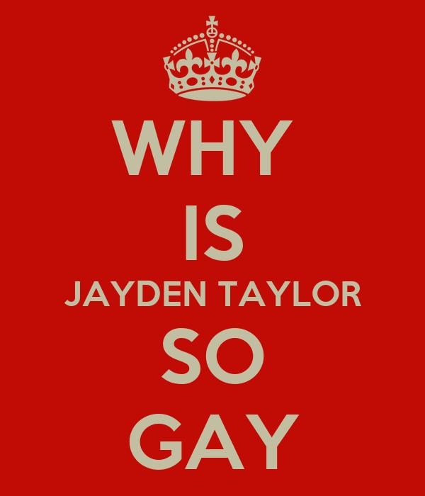 Why is taylor ferguson so gay