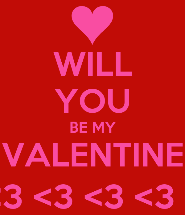 Will you be my valentine 2015