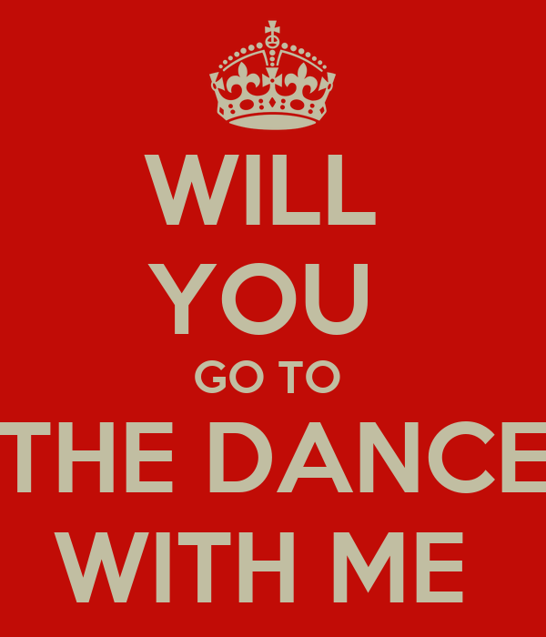 will you go to the dance with me poster keep calm o matic. Black Bedroom Furniture Sets. Home Design Ideas
