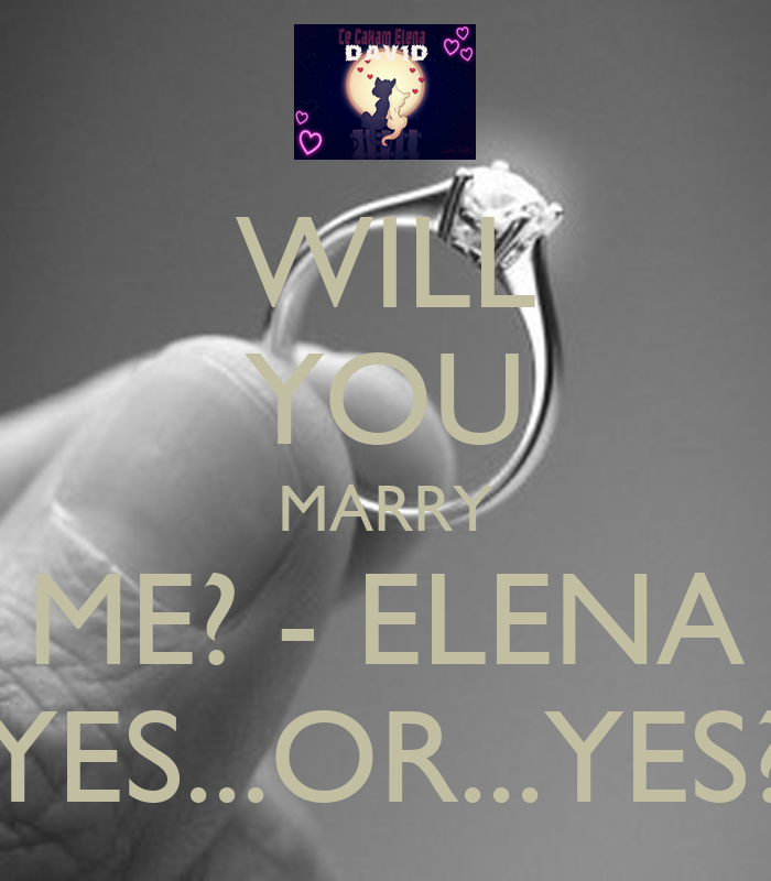 WILL YOU MARRY ME? - ELENA YES...OR...YES? Poster