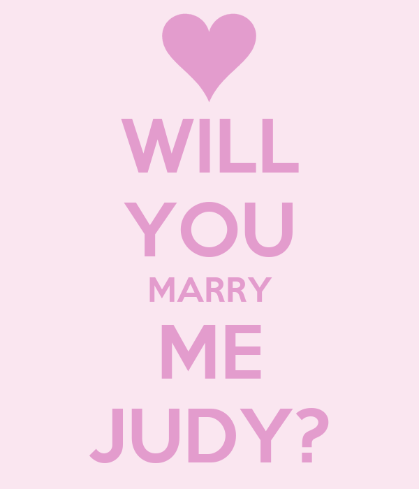WILL YOU MARRY ME JUDY? - KEEP CALM AND CARRY ON Image ...