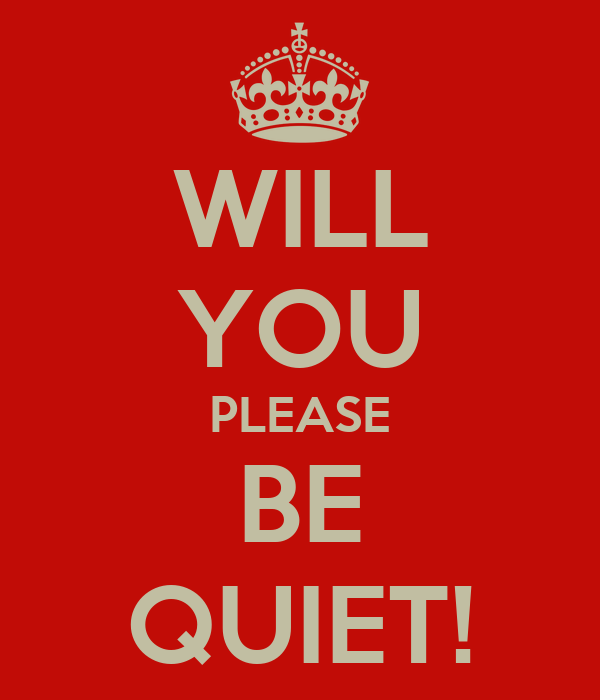 will you please be quiet poster m keep calm o matic