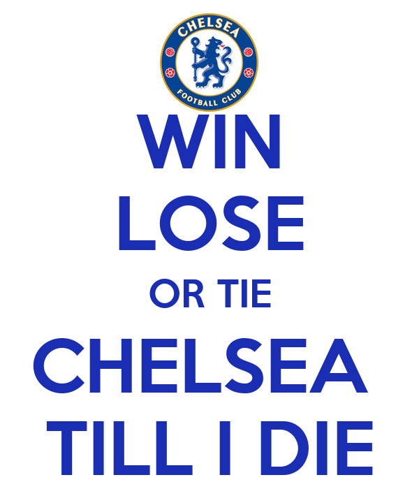 win lose or tie chelsea till i die poster dion keep