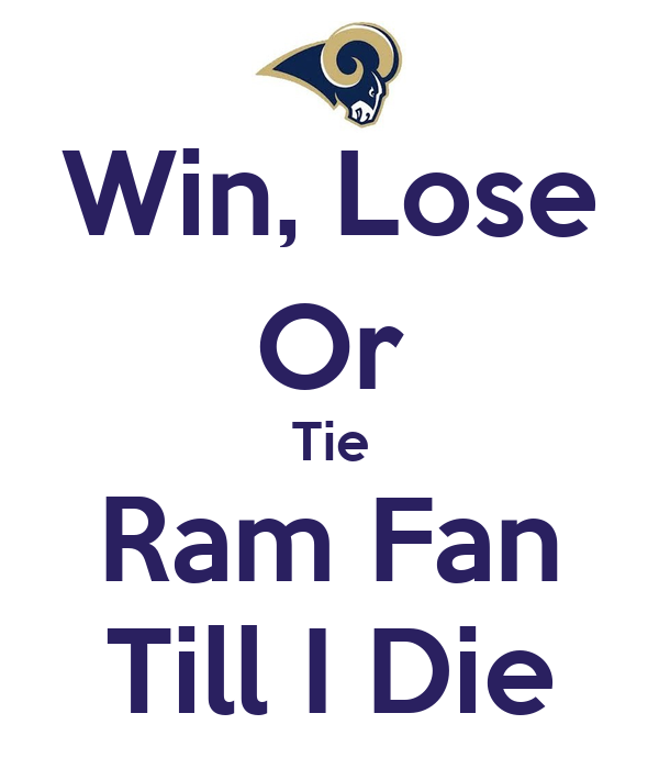 win lose or tie ram fan till i die keep calm and carry