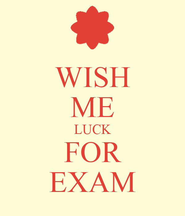 WISH ME LUCK FOR EXAM Poster