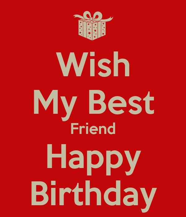 Wish My Best Friend Happy Birthday Keep Calm And Carry Wishing A Best Friend Happy Birthday