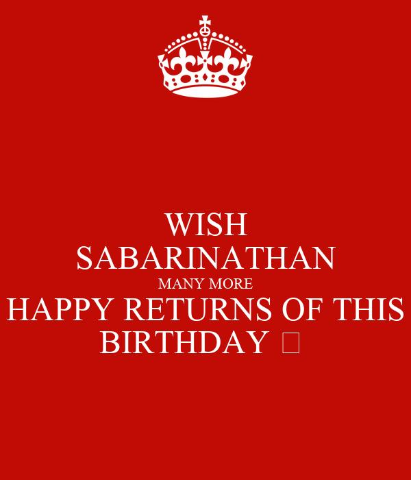 Wish Sabarinathan Many More Happy Returns Of This Birthday Happy Birthday Wish You Many More