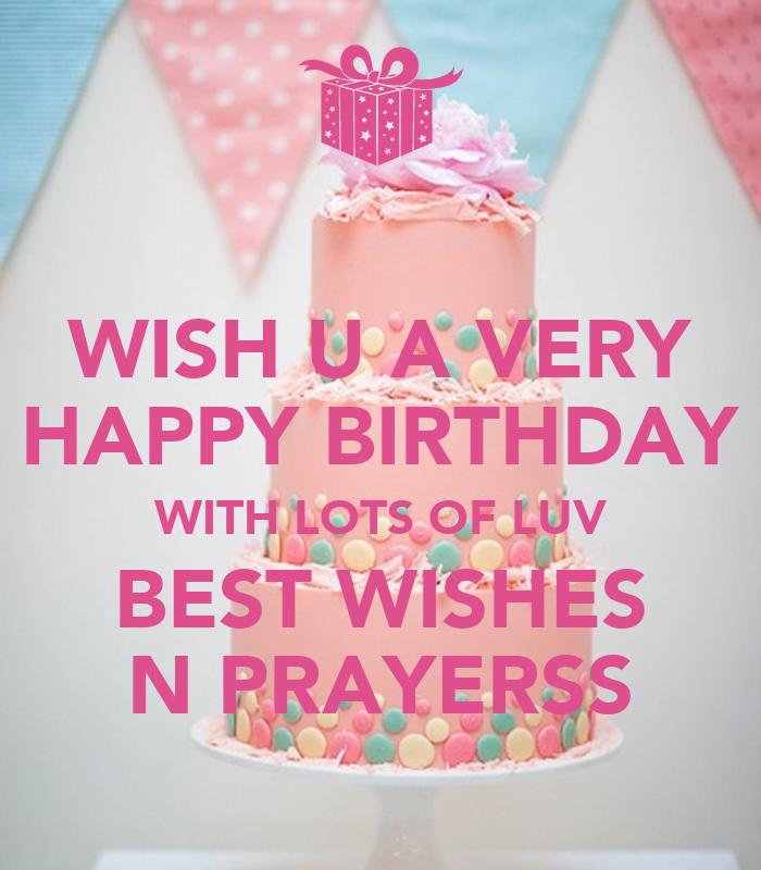 Wish U A Very Happy Birthday With Lots Of Luv Best Wishes Wish U Happy Birthday Photo