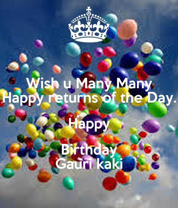 Wish U Many Many Happy Returns Of The Day Happy Birthday Gauri Kaki
