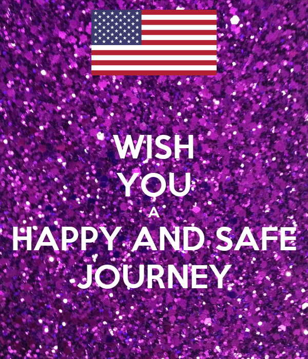 Wish You A Safe And Happy Journey