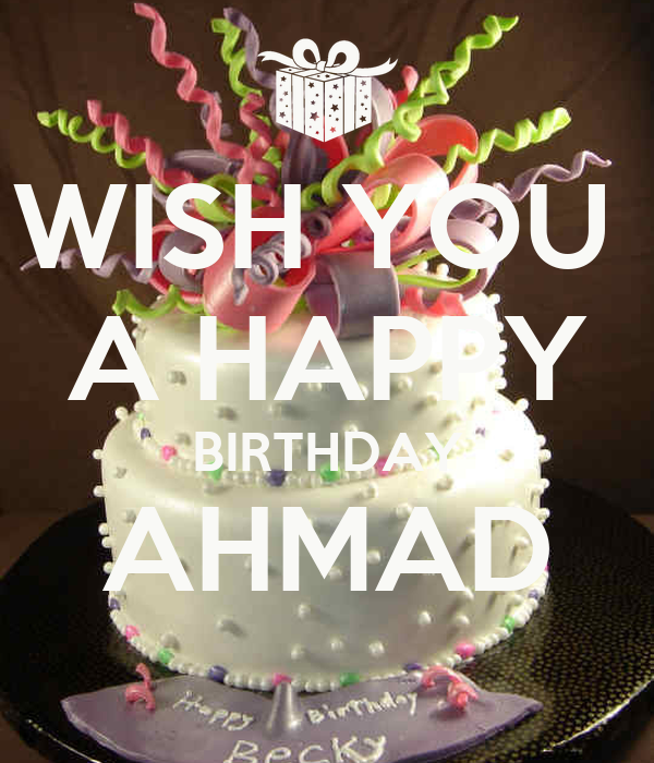 Wish You A Happy Birthday Ahmad Poster Sisisi Keep I Wish You A Happy Birthday